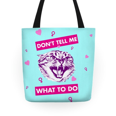Don't Tell Me What To Do Tote