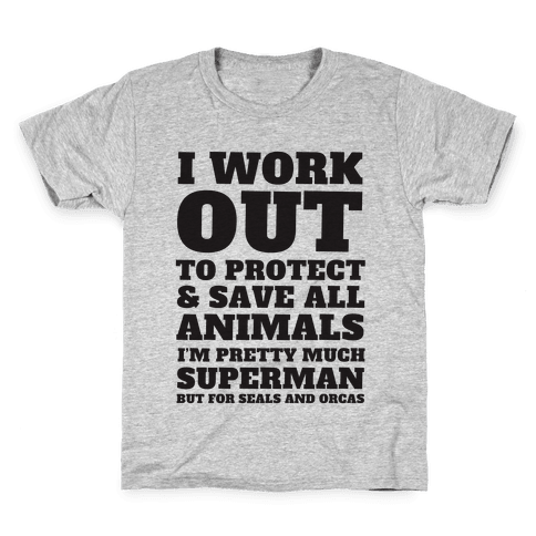 I Work Out To Protect All Animals Kids T-Shirt