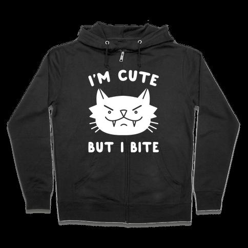 I'm Cute But I Bite Zip Hoodie