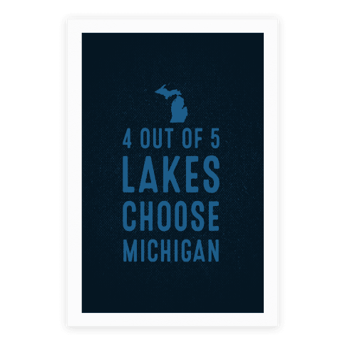 4 Out Of 5 Lakes Choose Michigan Poster