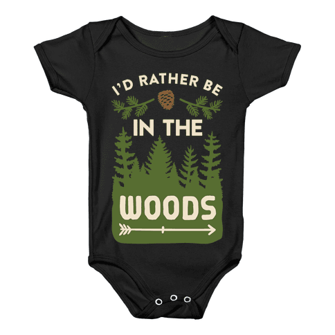 I'd Rather Be In The Woods Baby Onesy
