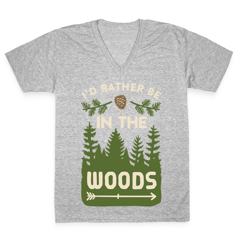 I'd Rather Be In The Woods V-Neck Tee Shirt