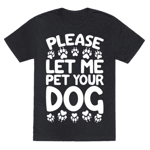 Please Let Me Pet Your Dog