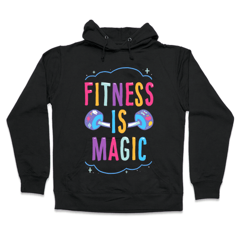 Fitness Is Magic Hooded Sweatshirt