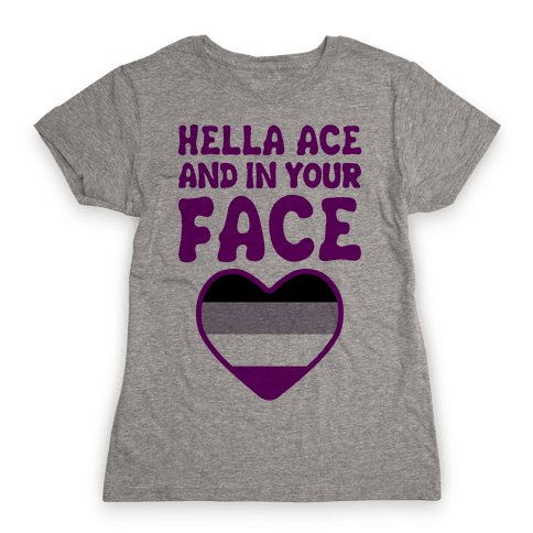 Hella Ace And In Your Face Womens T-Shirt