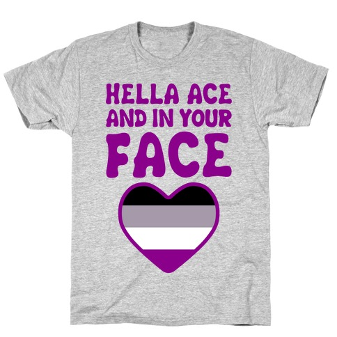 Hella Ace And In Your Face T-Shirt