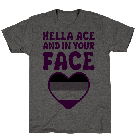 Hella Ace And In Your Face Mens T-Shirt