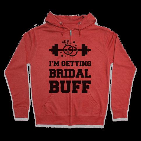 I'm Getting Bridal Buff Zip Hoodie
