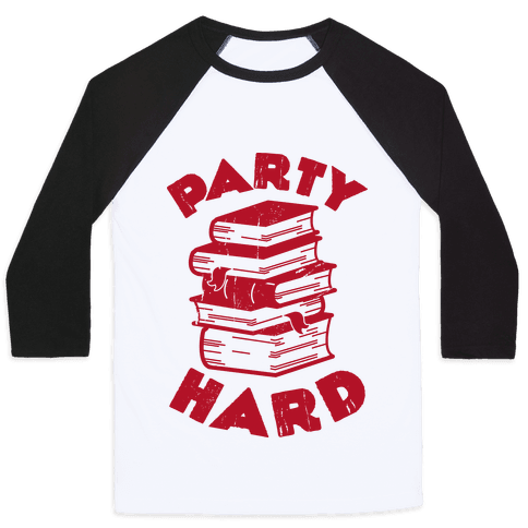 Party Hard (Books) Baseball Tee