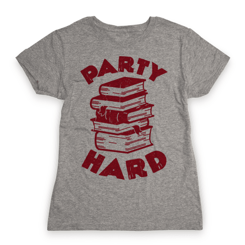 Party Hard (Books) Womens T-Shirt