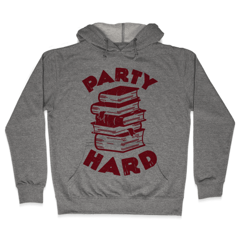 Party Hard (Books) Hooded Sweatshirt