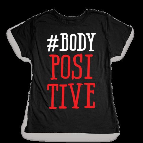 #Body Positive Womens T-Shirt