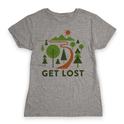 Get Lost Womens T-Shirt
