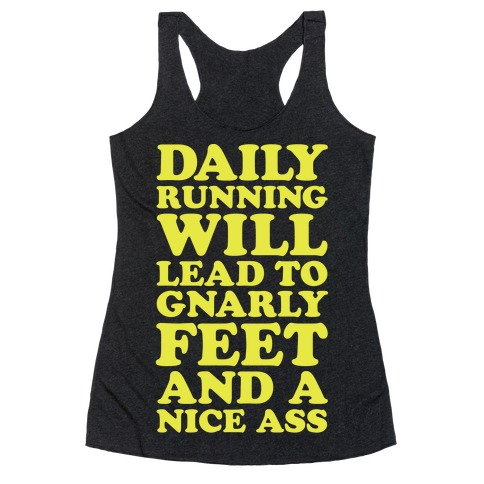 Daily Running Will Lead To Gnarly Feet and a Nice Ass Racerback Tank Top