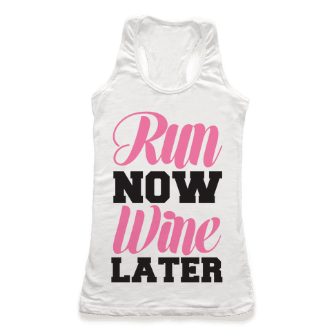 Run Now Wine Later Racerback Tank Top