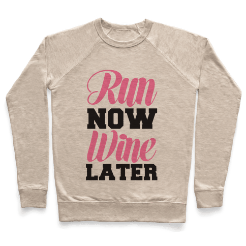 Run Now Wine Later Pullover