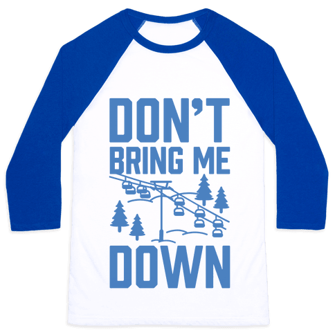 Don't Bring Me Down Baseball Tee
