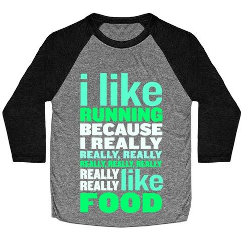 I Like Running (Food) Baseball Tee