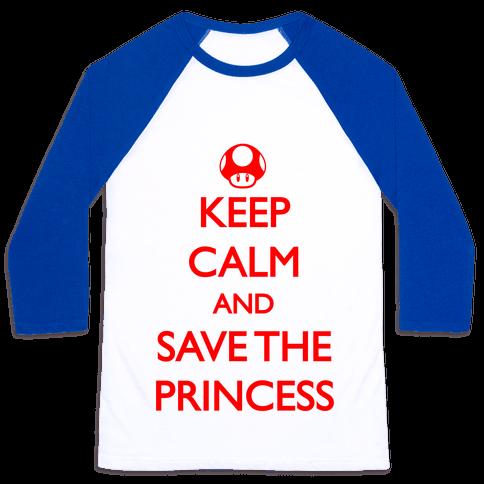 Keep Calm And Save The Princess Baseball Tee