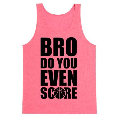 Bro Do You Even Score (Basketball) Tank Top