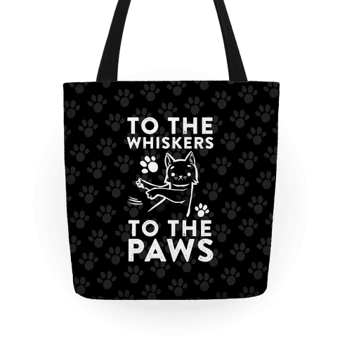 To The Whiskers. To The Paws Tote
