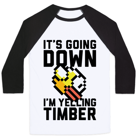 I'm Yelling Timber Baseball Tee