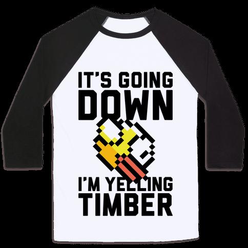 I'm Yelling Timber