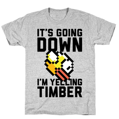 I'm Yelling Timber T-Shirt