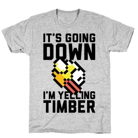 I'm Yelling Timber T-Shirt