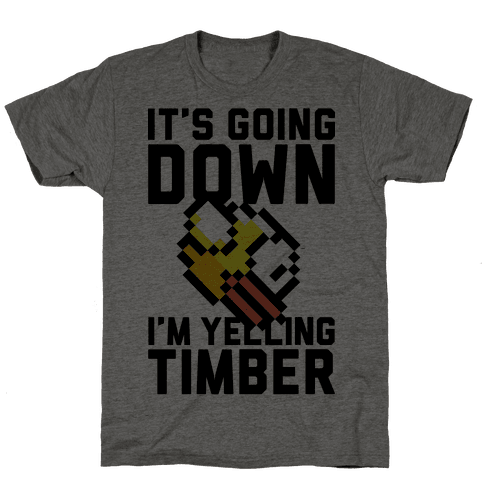 I'm Yelling Timber Mens T-Shirt