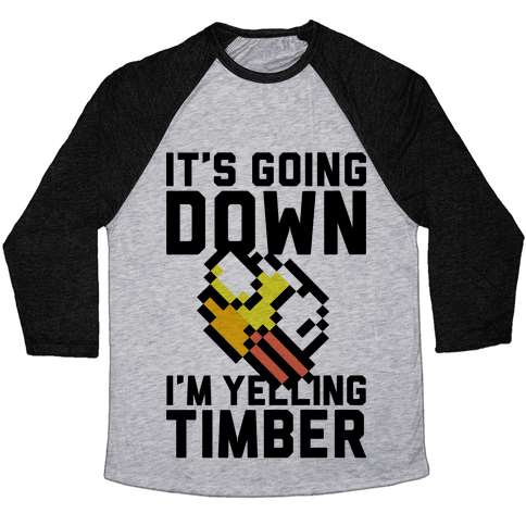 I'm Yelling Timber Baseball Tee