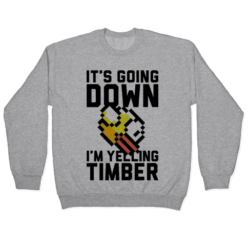 I'm Yelling Timber Pullover