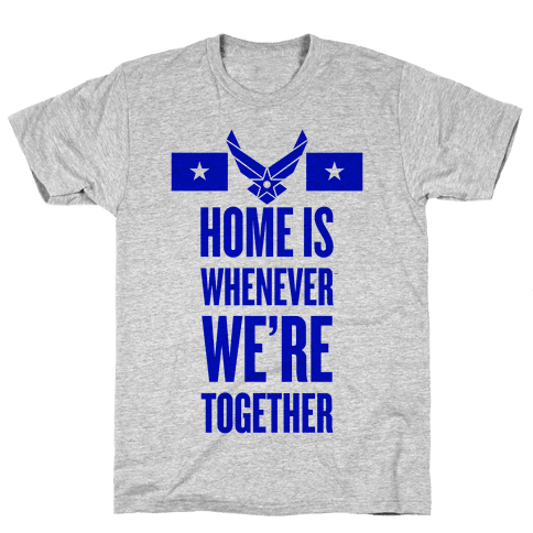 Home Is Whenever We're Together (Air Force) Mens T-Shirt