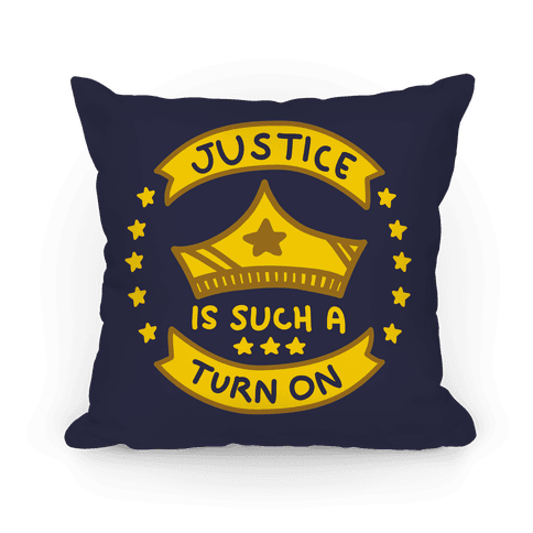Justice Is Such A Turn On (Blue) Pillow