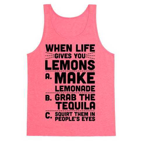 When Life Gives You Lemons Tank Top