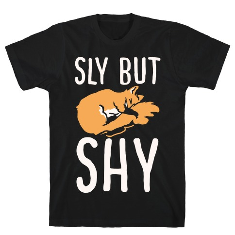 Sly But Shy T-Shirt