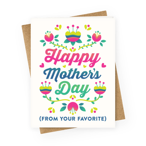 Happy Mother's Day (From Your Favorite) Greeting Card