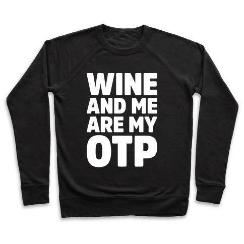 Wine And Me Are My OTP Pullover