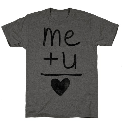Me + You = Love T-Shirt