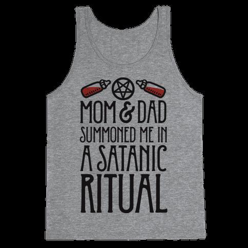 Mom & Dad Summoned Me In A Satanic Ritual Tank Top