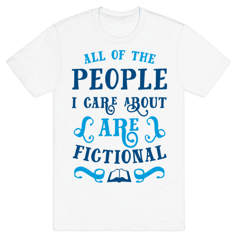 All Of The People I Care About Are Fictional Mens T-Shirt