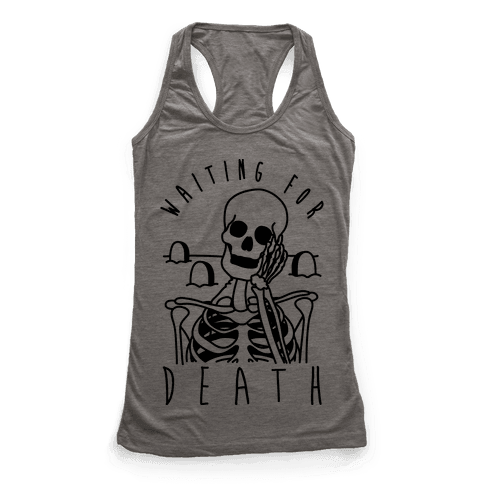 Waiting For Death Racerback Tank Top