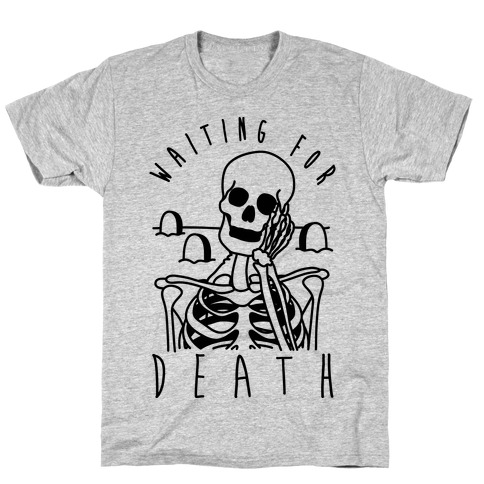 Waiting For Death T-Shirt