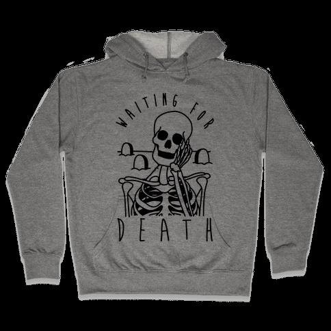 Waiting For Death Hooded Sweatshirt