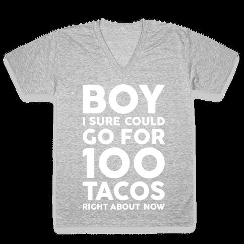 I Could Go For 100 Tacos V-Neck Tee Shirt