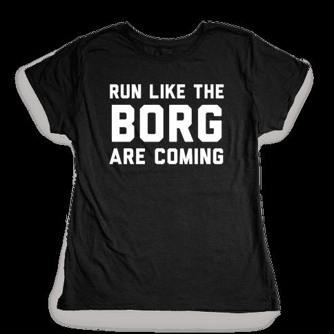 Run Like The Borg Are Coming Womens T-Shirt