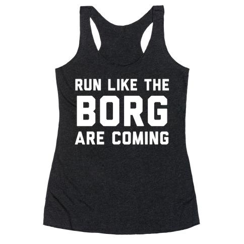 Run Like The Borg Are Coming Racerback Tank Top