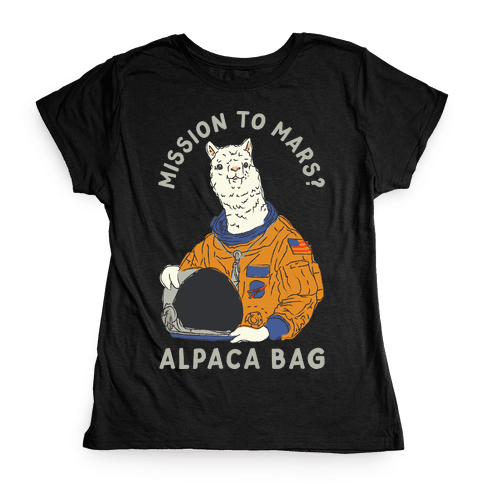 Mission to Mars Alpaca Bag Womens T-Shirt