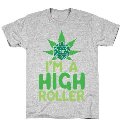 I'm A High Roller Mens T-Shirt
