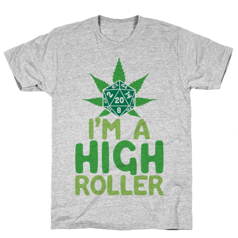 I'm A High Roller Mens T-Shirt